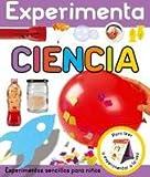 EXPERIMENTA - CIENCIA: Experimentos sencillos para niños: 43 (Libros juego)