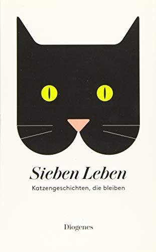 Sieben Leben: Katzengeschichten, die bleiben (detebe)