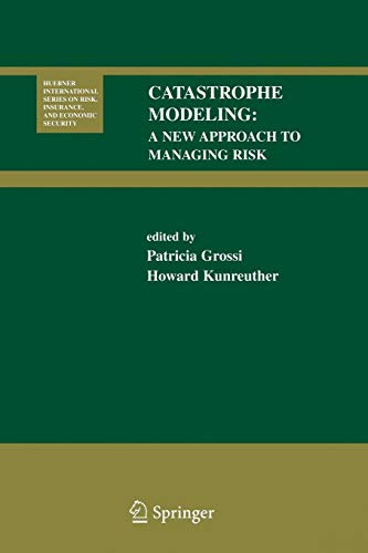 Download Catastrophe Modeling: A New Approach to Managing Risk (Huebner International Series on Risk, Insurance and Economic Security) 0387241051