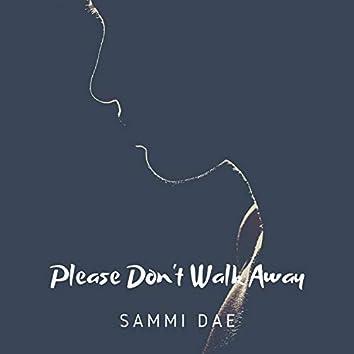 Please Don't Walk Away