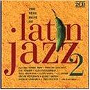 Very Best of Latin Jazz - Volume 2