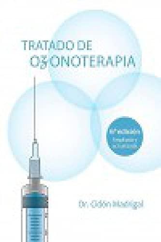 Tratado de Ozonoterapia 6ª Edición: Incluye los últimos avances en terapias de ozono contra el COVID-19
