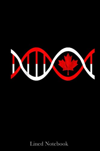 Candada DNA Canadian Genetic Maple Leaf Canadian Roots Lined Notebook: Canada Day Notebook, Canadian Gifts For Women Men Dad Mom Husband Wife Studen Pupil, 120 pages 6x9'