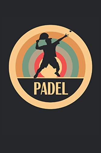 Padel: Padel Tennis Notizbuch - Toller linierter Notizblock für Padel Tennisspieler - 120 linierte Seiten um Spielanalysen & Notizen fürs Training zu ... Geschenk für Padel Tennisspieler und Trainer.