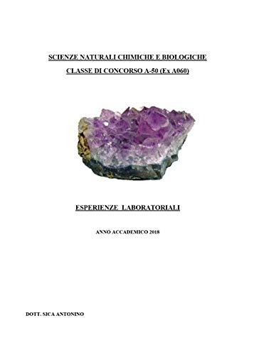 Scienze naturali chimiche e biologiche. Classe di concorso A-50 (ex A060). Esperienze laboratoriali