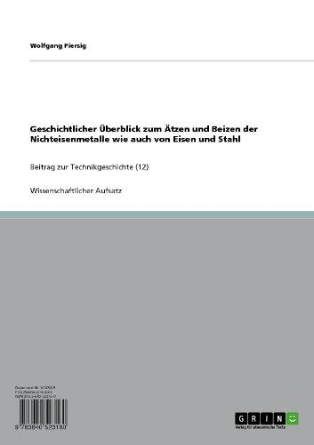 Geschichtlicher Überblick zum Ätzen und Beizen der Nichteisenmetalle wie auch von Eisen und Stahl: Beitrag zur Technikgeschichte (12)