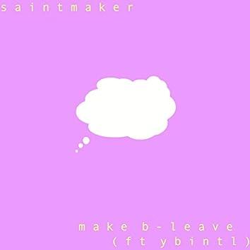 Make B-Leave (feat. YB Intl)