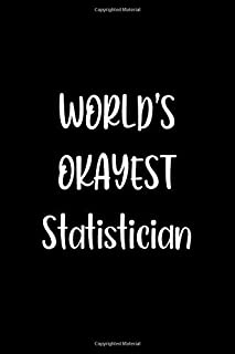World's Okayest Statistician: Lined Notebook (lined front and back) Simple and elegant, Funny Gift for men women worker co...