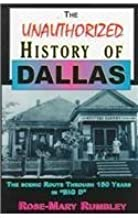 Unauthorized History of Dallas by Rose-Mary Rumbley (1991-10-01)