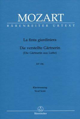 La finta giardiniera. Die verstellte Gärtnerin (Die Gärtnerin aus Liebe) KV 196. Klavierauszug