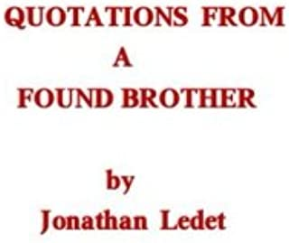 Quotations from a found brother: Dogmatic words from a man that is no longer ignorant