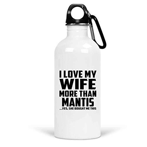 Designsify I Love My Wife More Than Mantis - Water Bottle Borraccia Acciaio Inossidabile Termico - Regalo per Compleanno Anniversario Festa della Mamma del papà