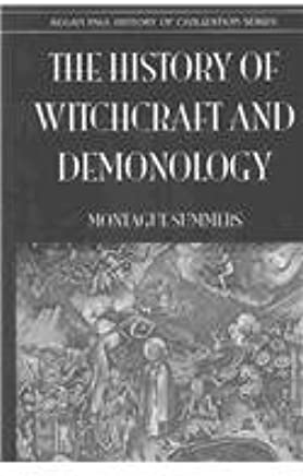 The History Of Witchcraft & Demonology: Montague Summers