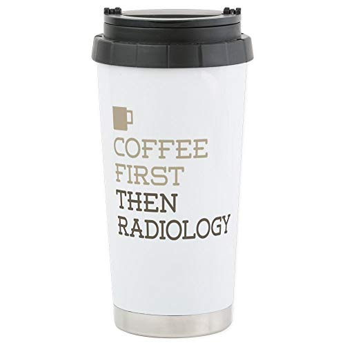CafePress Coffee Then Radiology Stainless Steel Travel Mug, Insulated 16 oz. Coffee Tumbler
