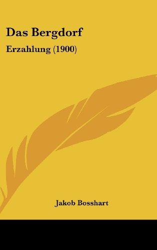 Das Bergdorf: Erzahlung (1900)
