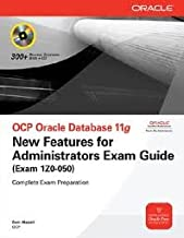OCP Oracle Database 11g New Features for Administrators Exam Guide (Exam 1Z0-050) (Oracle Press) 1st (first) edition