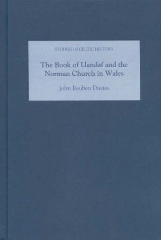 The Book of Llandaf and the Norman Church in Wales (Studies in Celtic History)