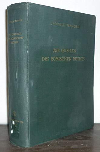Die Quellen des römischen Rechts. Von Leopold Wenger. (= Österreichische Akademie der Wissenschaften, Denkschriften der Gesamtakademie, Band 2).