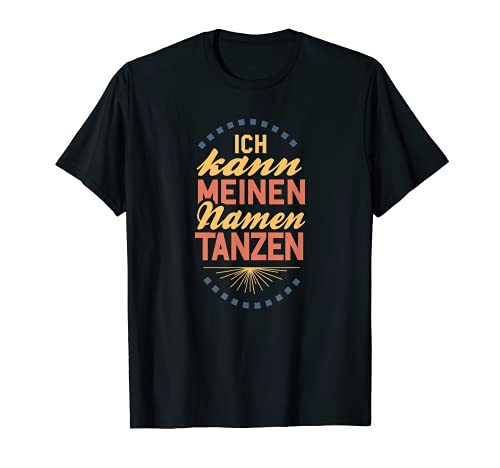 Puedo bailar mi nombre Camiseta