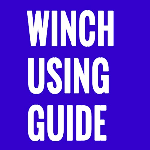 The Winch Using Guide For Beginners