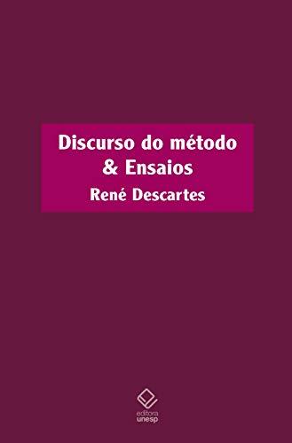 Discurso do método & Ensaios
