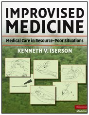 Improvised Medicine: Medical Care in Resource-Poor Situations
