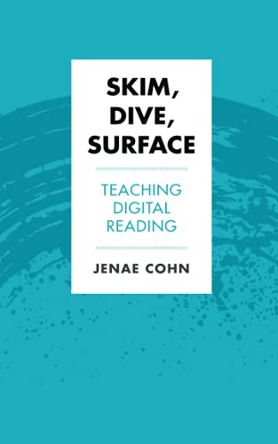 Compare Textbook Prices for Skim, Dive, Surface: Teaching Digital Reading Teaching and Learning in Higher Education 1st Edition ISBN 9781952271045 by Cohn, Jenae