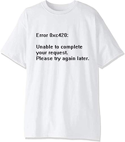Error 0xc420 Unable To Complete Your Anfrage Please Try Again Later Herren T-Shirt Gr. XXL, weiß