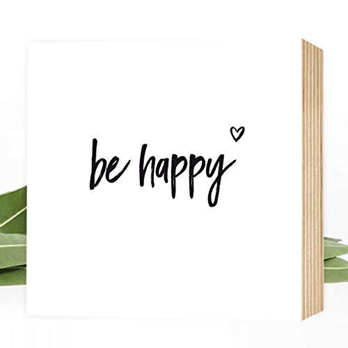 Wunderpixel® Holzbild be happy - 15x15x2cm zum Hinstellen/Aufhängen, echter Fotodruck mit Spruch auf Holz - schwarz-weißes Wand-Bild Aufsteller zur Dekoration oder Geschenk-Idee - sei glücklich!