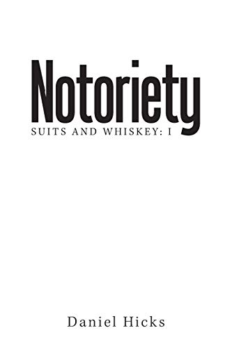 Notoriety: Suites and Whiskey: I