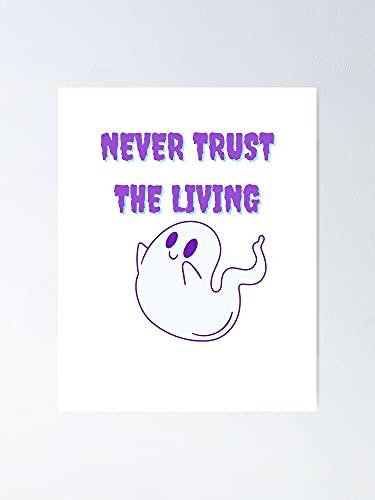 AZSTEEL Póster con texto en inglés «Never Trust The Live» para amigos y familiares
