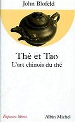 Thé et tao - L'art chinois du thé de John Blofeld