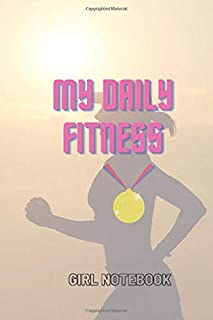 GIRL NOTEBOOK : MY DAILY FITNESS: 120 pages , Large ( 6x9 Inches ) , paperback