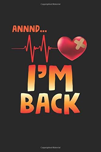 ANNND… I'm Back: Herzkrankheit Bypass-Operationen zur Genesung Notizbuch liniert DIN A5 - 120 Seiten für Notizen, Zeichnungen, Formeln | Organizer Schreibheft Planer Tagebuch