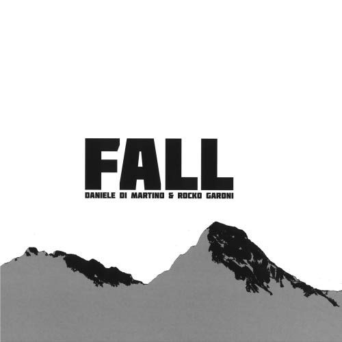 Daniele Di Martino & Rocko Garoni - Fall