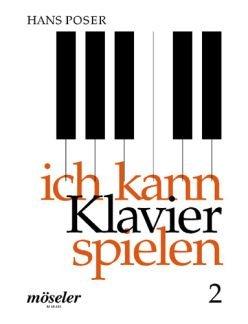 Verlag Möseler ICH KANN KLAVIER SPIELEN 2 - arrangiert für Klavier [Noten/Sheetmusic] Komponist: POSER HANS