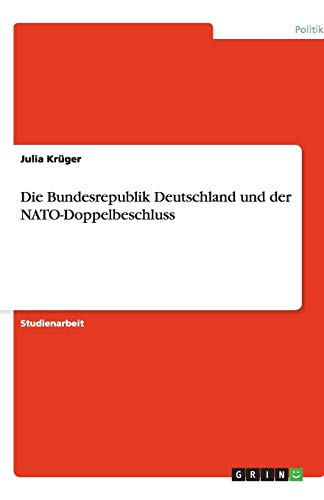 Die Bundesrepublik Deutschland und der NATO-Doppelbeschluss