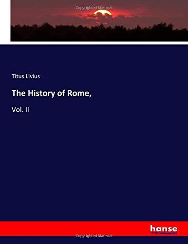 The History of Rome,: Vol. II