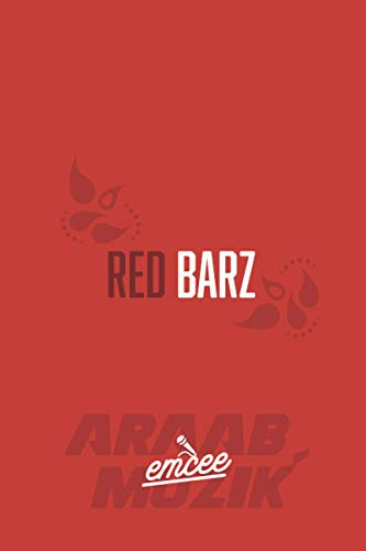 Emcee Brand 16 Bar Lyric Notebook (6x9, 120 Pages, Matte Cover): Red Barz Special Edition By araabMUZIK (Emcee Brand Special Editions (Paperbacks))