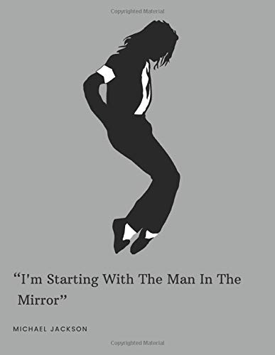 \Im Starting With The Man In The Mirror\: Michael Jackson Inspiring/ Motivating Themed Notebook/ Notepad/ Journal/ Diary Gift For Fans | 120 Black Lined Pages | 8.5 x 11 inches | A4