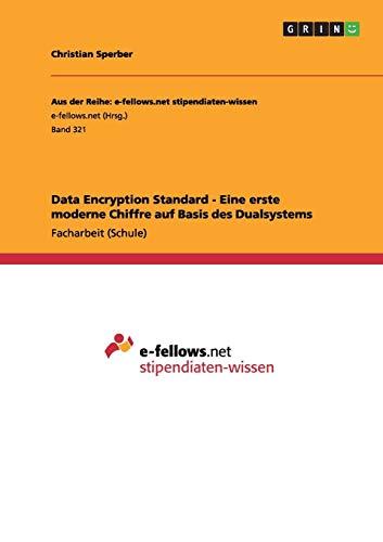 Data Encryption Standard - Eine erste moderne Chiffre auf Basis des Dualsystems