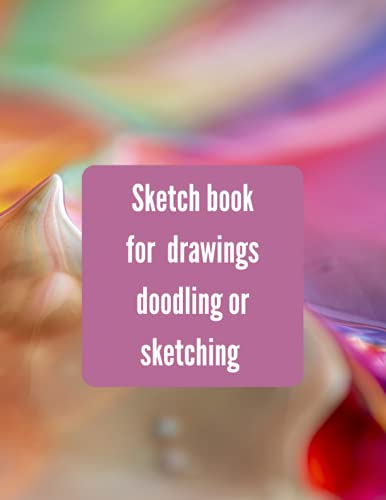 """sketchbook for drawing doodling or sketching: Best for pens, pencils, watercolor paints, crayons. 120 pages Extra large size (8.5"""" x 11"""") Premium design. 13.6 ounc"""