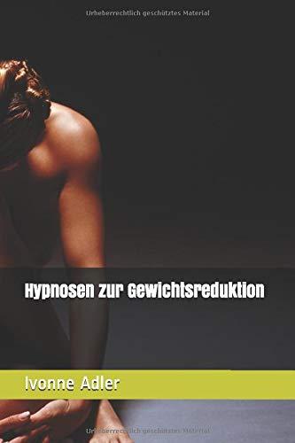 Hypnosen zur Gewichtsreduktion: Band 1Band 1 (Suggestionstexte für Hypnotiseure, Band 1)