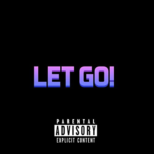 LET GO! (feat. Reeson) [Explicit]
