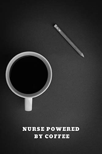 NURSE POWERED BY COFFEE: Funny Caffeine Lover Design for Nursing Students or Professionals: Bullet Style Dot Grid Notebook Journal for Personal ... etc., 120-page, 6 x 9 in (15.2 x 22.9 cm)