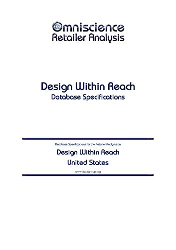Design Within Reach - United States: Retailer Analysis Database Specifications (Omniscience Retailer Analysis - United States Book 27508)