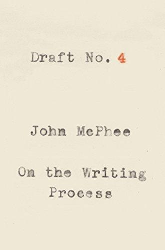 Draft No. 4: On the Writing Process