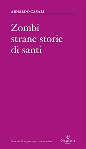 Zombi, strane storie di santi (Parva [saggistica breve] Vol. 13) (Italian Edition)