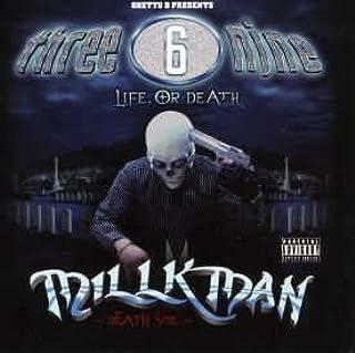 THREE 6 NINE LIFE, OR DEATH - LIFE SIDE -