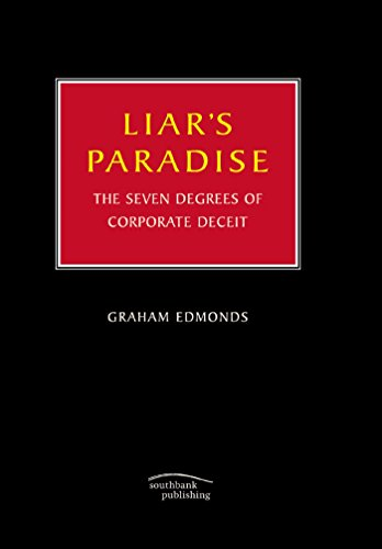 Liar's Paradise: The Seven Degrees of Corporate Deceit